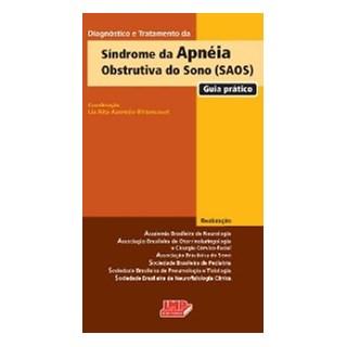 Livro - Diagnóstico e Tratamento da Síndrome da Apnéia Obstrutiva do Sono SAOS - Guia Prático - Bittencourt