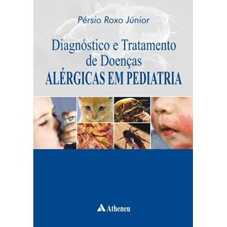 Livro - Diagnóstico e Tratamento de Doenças Alérgicas em Pediatria - Roxo Júnior