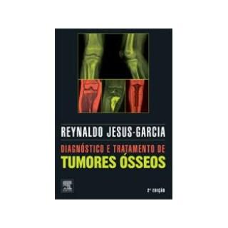 Livro - Diagnóstico e Tratamento de Tumores Ósseos - Jesus Garcia