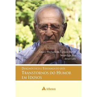 Livro - Diagnóstico e Tratamento dos Transtornos do Humor em Idosos - Bottino