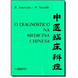 Livro Diagnóstico na Medicina Chinesa - Auteroche - Andrei