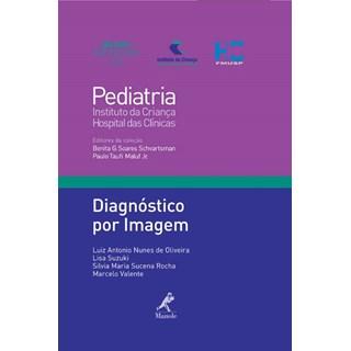 Livro - Diagnóstico por Imagem 21 - Série Pediatria - Instituto da Criança FMUSP - Oliveira