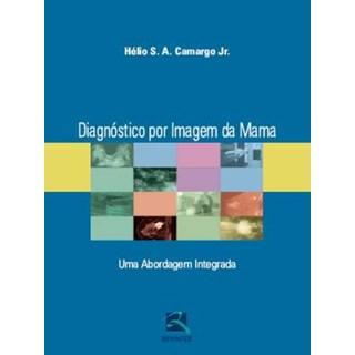 Livro - Diagnóstico por Imagem da Mama - Camargo Jr.