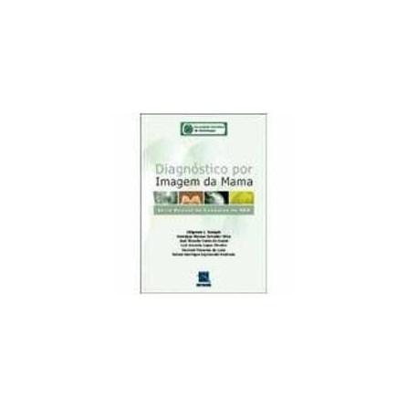 Livro - Diagnóstico por Imagem da Mama - SBM - Série Manual de Condutas da SBM