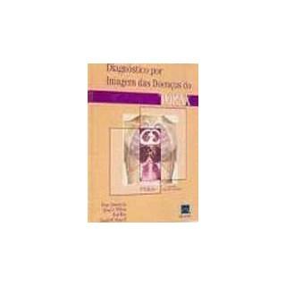 Livro - Diagnóstico por Imagem das Doenças do Tórax - Armstrong