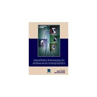 Livro - Diagnóstico por Imagem do Sistema Musculoesquelético - Bohndorf