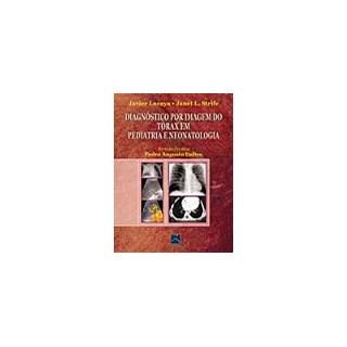 Livro - Diagnóstico por Imagem do Tórax em Pediatria e Neonatologia - Lucaya