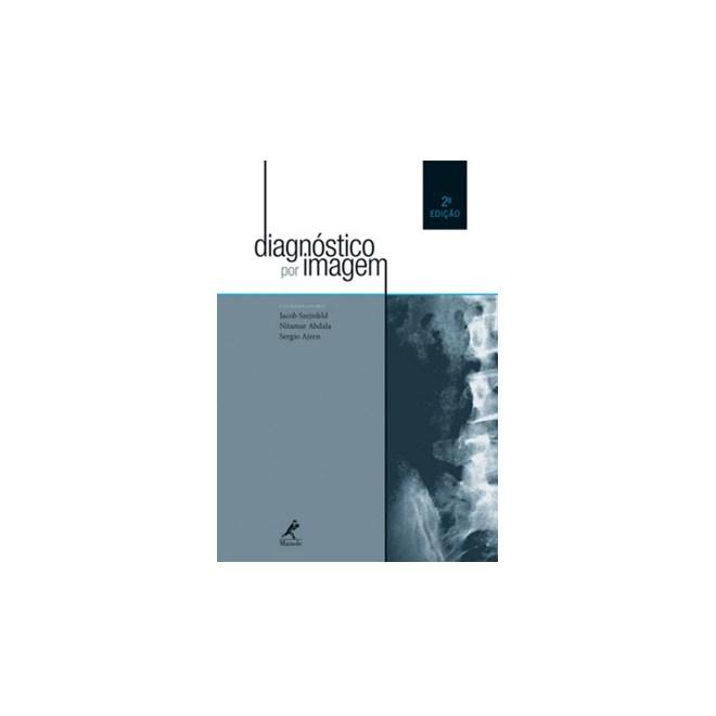 Livro - Diagnóstico por Imagem - UNIFESP - Szejnfeld- 2ª edição