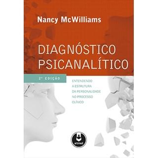 Livro - Diagnóstico Psicanalítico - Entendendo a Estrutura da Personalidade no Processo Clínico - Williams
