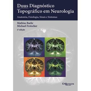 Livro - Diagnóstico Topográfico em Neurologia - Duus
