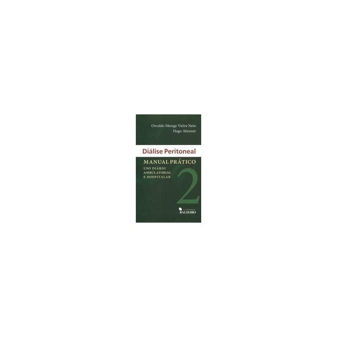 Livro - Diálise Peritoneal - Manual Prático - Uso Diário Ambulatorial e Hospitalar - Vieira Neto