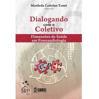Livro - Dialogando com o Coletivo - Dimensões da Saúde em Fonoaudiologia - Tomé