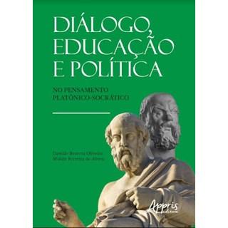 Livro -  Diálogo, Educação e Política no Pensamento Platônico-Socrático  - Oliveira