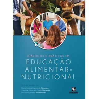 Livro - Diálogos e Práticas em Educação Alimentar e Nutricional - Morgad