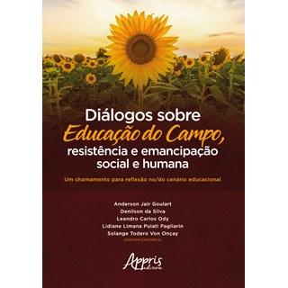 Livro - Diálogos Sobre Educação do Campo, Resistência e Emancipação Social e Humana - Goulart
