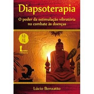 Livro - Diapsoterapia - O Poder da Estimulação Vibratória no Combate Às Doenças - Bonzatto