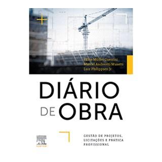 Livro - Diário de Obra - Gestão de Projetos, Licitações e Prática Profissional - Guerrini