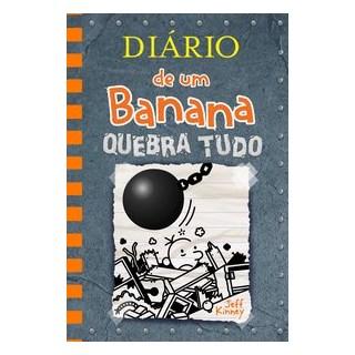 Livro - Diário de um Banana 14: Quebra Tudo - Kinney 14º edição
