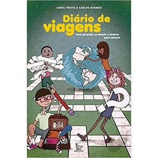 Livro - Diário de Viagens - Para Aprender, Se Divertir e Lembrar Para Sempre! - Trotta