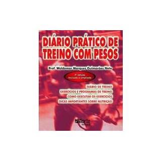 Livro - Diário Prático de Treino com Pesos 4 ed - Guimarães Neto