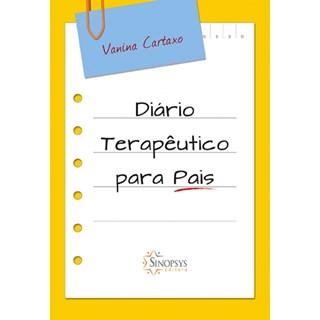 Livro Diário Terapêutico Para Pais - Cartaxo - Sinopsys
