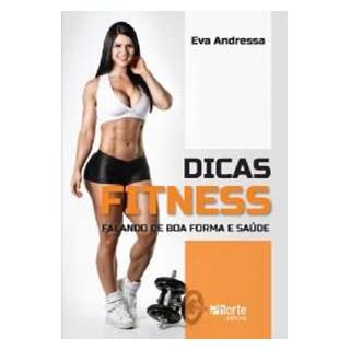 Livro - Dicas Fitness - Falando de Boa Forma e Saúde - Vieira