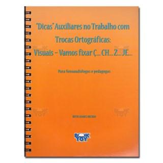 Livro - Dicas Trocas Ortográficas - Vamos fixar Ç N- CH - Z - JE - Bicudo