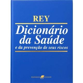 Livro - Dicionário da Saúde e da Prevenção de Seus Riscos - Rey