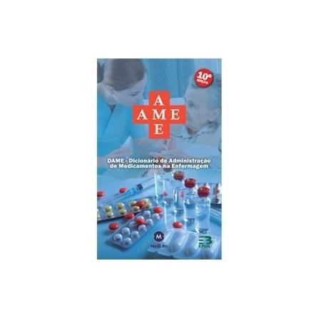 Livro - Dicionário de Administração de Medicamentos na Enfermagem - DAME - EPUB