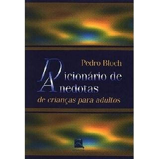 Livro - Dicionário de Anedotas - De Crianças e Adultos - Bloch