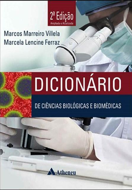 Livro - Dicionário de Ciências Biológicas e Biomédicas - Villela