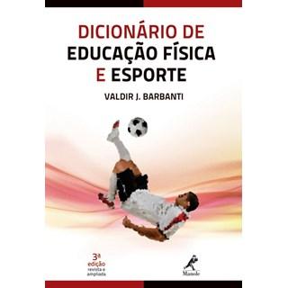 Livro - Dicionário de Educação Fisica e Esporte - Barbanti ***