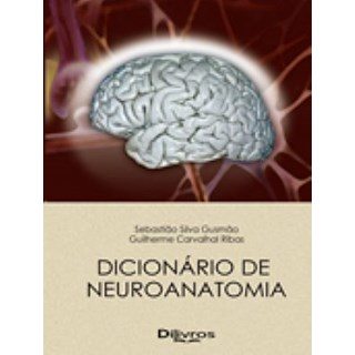 Livro - Dicionário de Neuroanatomia - Gusmão