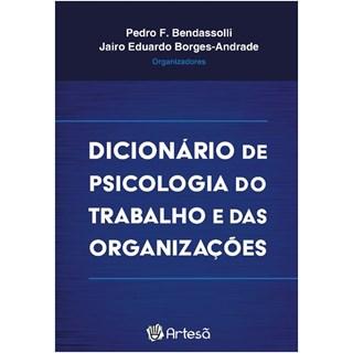 Livro - Dicionário de Psicologia do Trabalho e das Organizações - Bendassolli