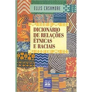 Livro - Dicionário de Relações Étnicas e Raciais - Cashmore - Selo Negro