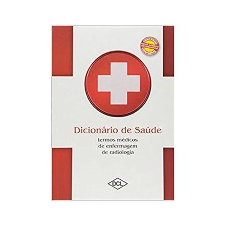 Livro - Dicionario de Saúde - Termos Médicos de Enfermagem em Radiologia - DCL
