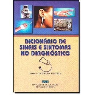 Livro - Dicionário de Sinais e Sintomas no Diagnóstico - Silveira ***
