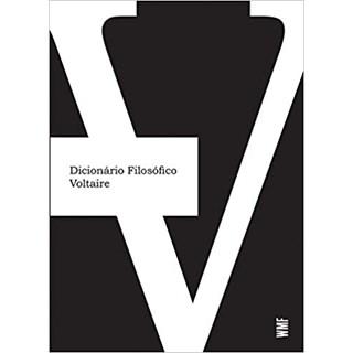 Livro - Dicionário Filosófico - Voltaire - Wmf Martins Fontes