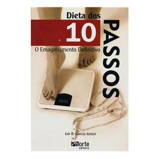 Livro - Dieta dos 10 Passos - O Emagrecimento Definitivo - Garcia Junior