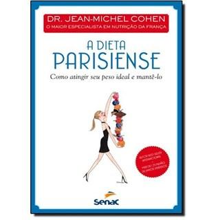 Livro - Dieta Parisiense, A - Como Atingir seu Peso Ideal e Mantê-lo - Cohen