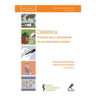 Livro - Dietética - Princípios para o Planejamento de uma Alimentação Saudável - Philippi
