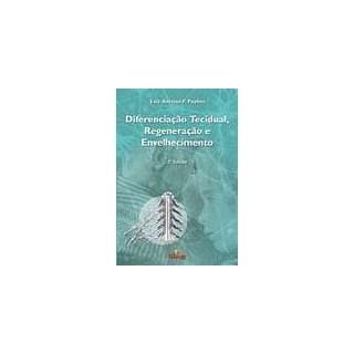 Livro - Diferenciação Tecidual, Regeneração e Envelhecimento - Paulino