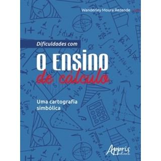 Livro - Dificuldades com o Ensino de Cálculo - Rezende - Appris