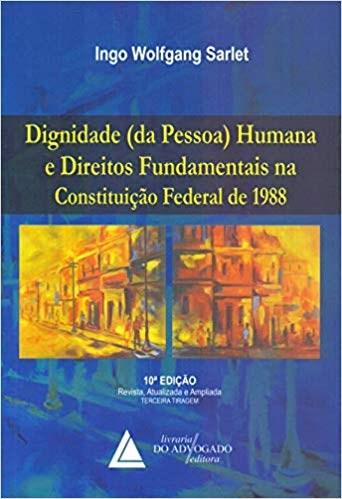 livro constituição federal comentada pré venda 1ª ediçãolivro dignidade (da pessoa) humana e direitos fundamentais na constituição federal de 1988
