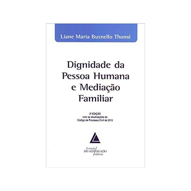Livro - Dignidade da Pessoa Humana e Mediação Familiar - Thomé