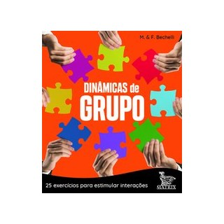Livro - Dinâmicas de grupo - Bechelli 1º edição