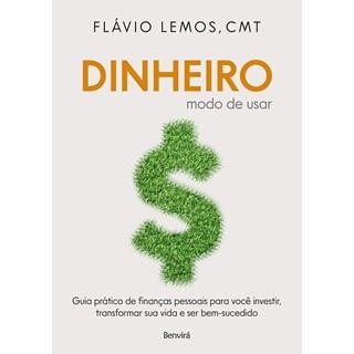 Livro Dinheiro Modo de Usar - Lemos - Benvirá