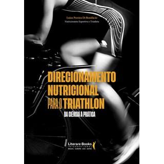 Livro Direcionamento nutricional para o triathlon - Bonifácio - Literare Books