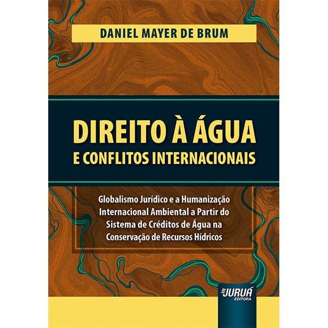 Livro Direito à Água e Conflitos Internacionais - Brum - Juruá