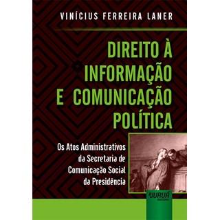 Livro - Direito à Informação e Comunicação Política - Laner - Juruá